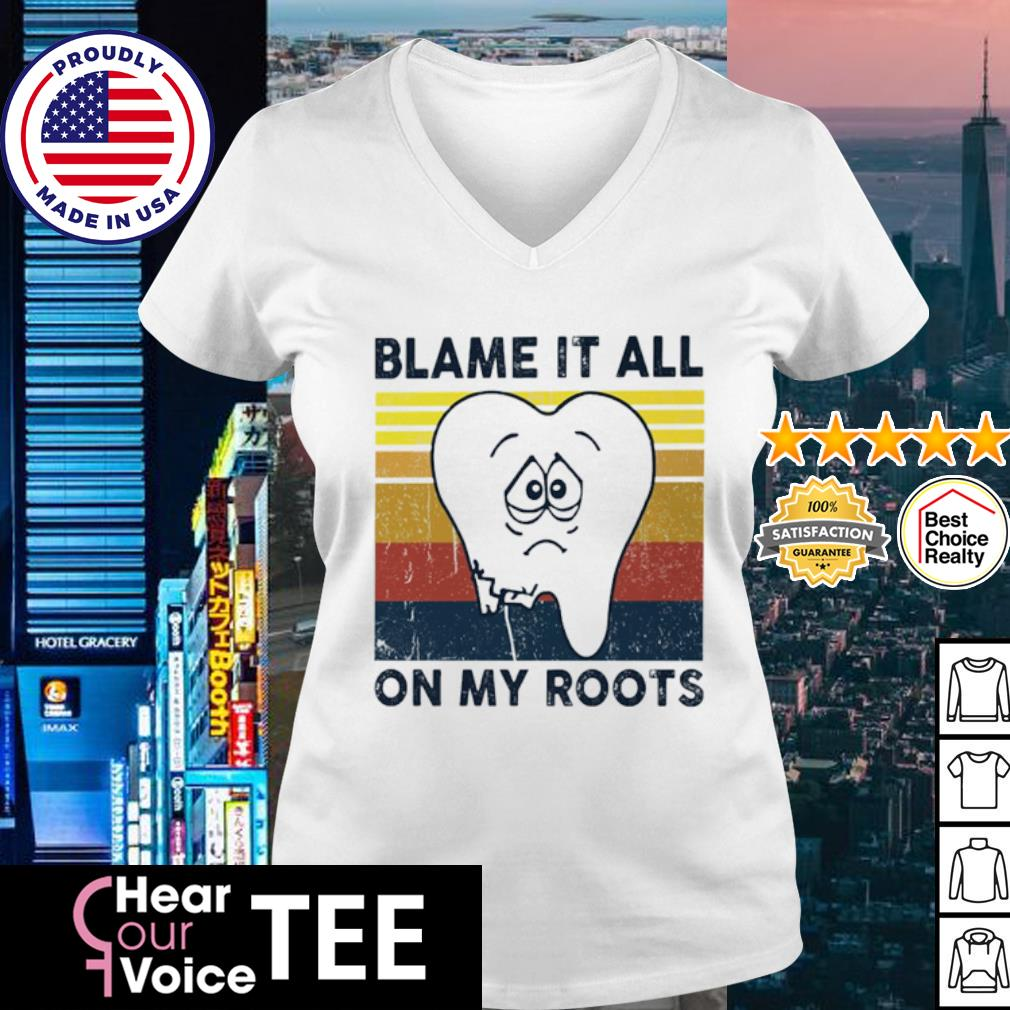Dentist blame it all on my roots vintage retro s v-neck t-shirt