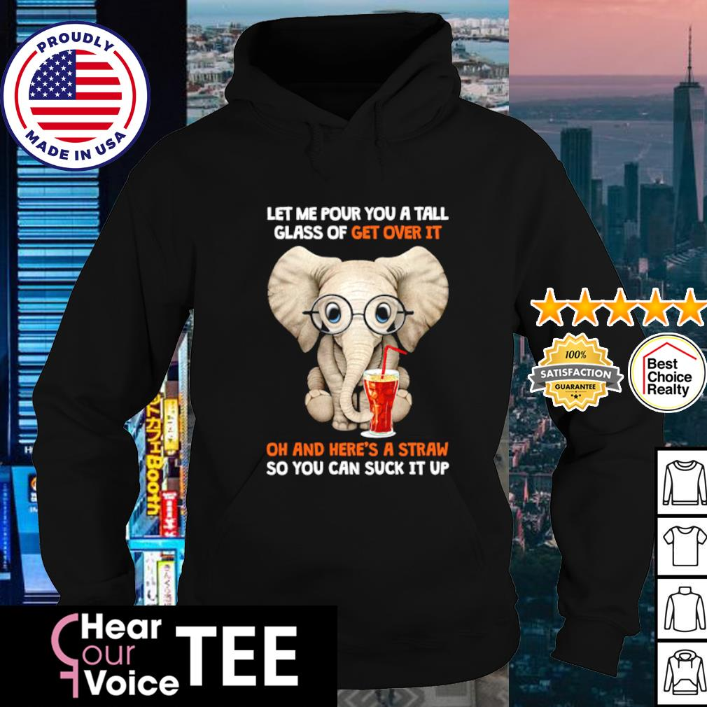 Elephant let me pour you a tall glass oh and here's a straw s hoodie