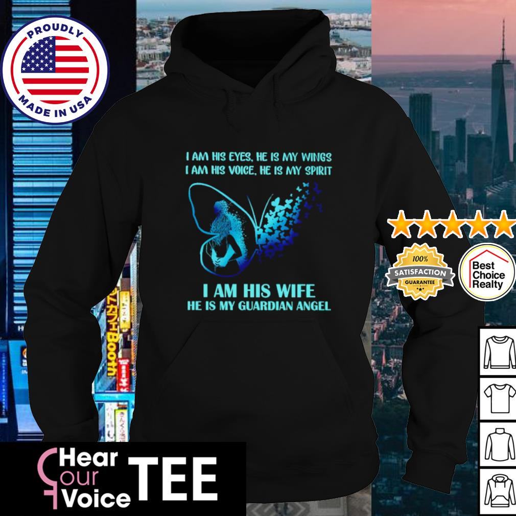 I am his wife he is my guardian angel Butterfly s hoodie