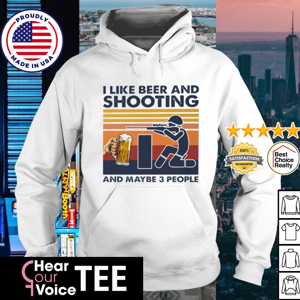 I like beer and shooting and maybe 3 people vintage s hoodie