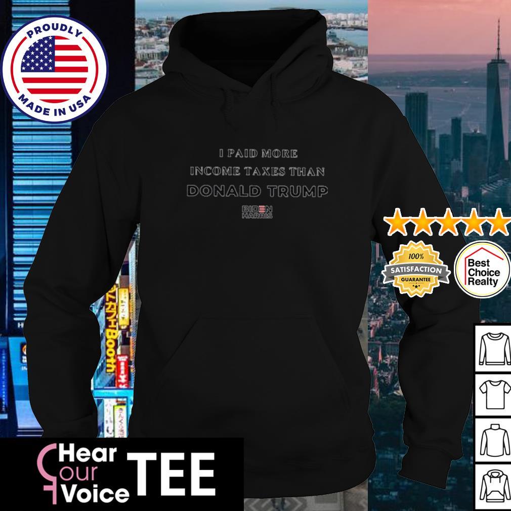 I paid more taxes than Donald Trump Joe Biden haris s hoodie