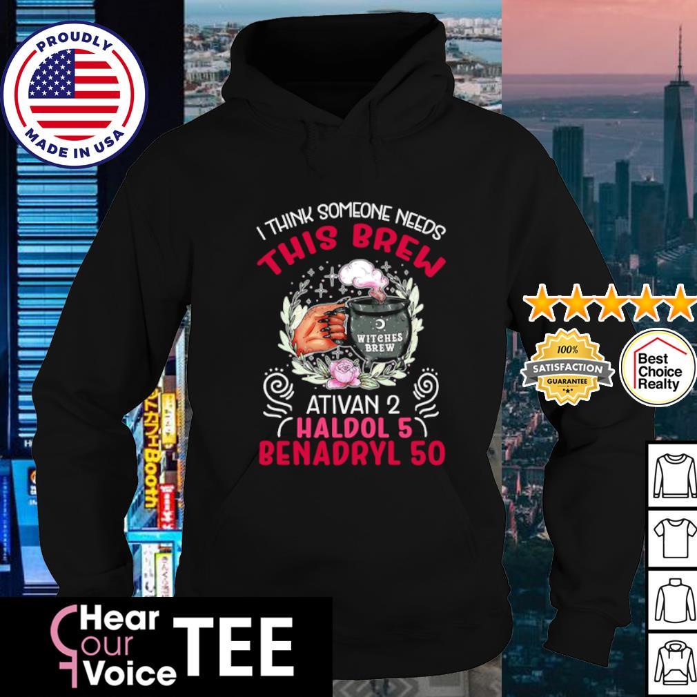 I think somene needs this brew ativan 2 haldol 5 benadryl 50 s hoodie