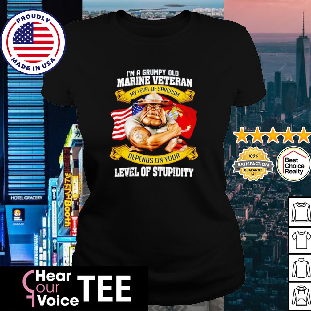 I'm a grumpy old marine veteran my level of sarcasm depends on your level of stupidity s ladies tee