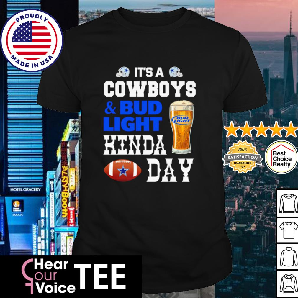It's Coywboys Bud Light and Beer Hinda day shirt