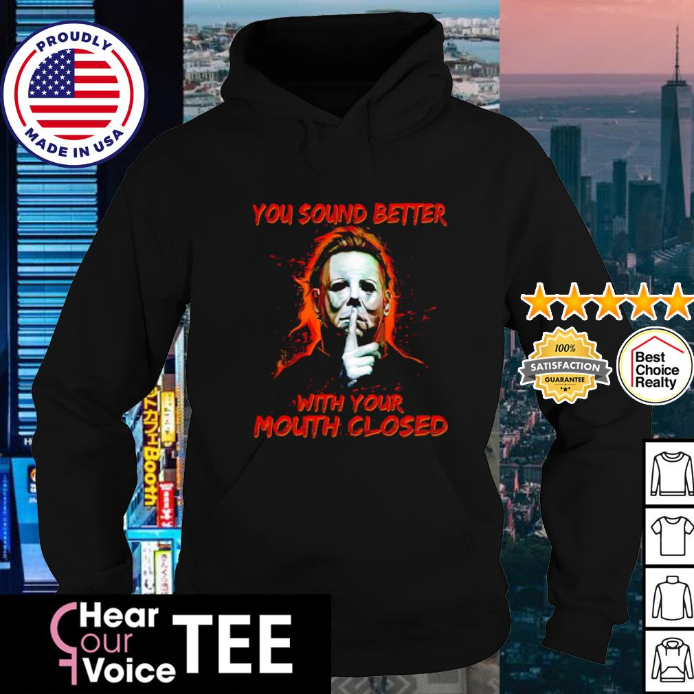 Jason Voorhees you sound better with your mouth closed s hoodie