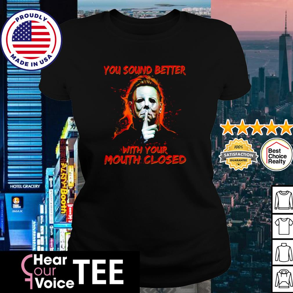 Jason Voorhees you sound better with your mouth closed s ladies tee