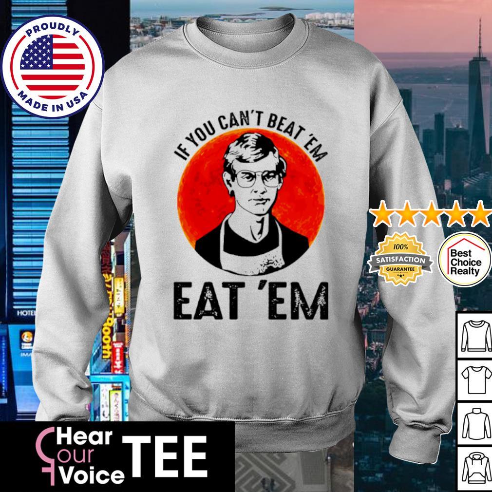 Jeffery Dahmer If you can't beat 'em eat 'em s sweater