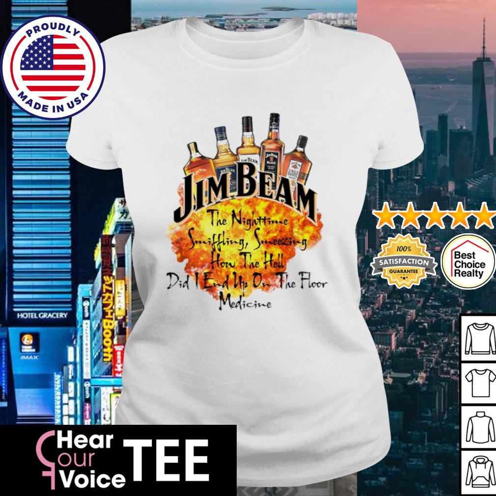 Jim beam the nighttime sniffling sneezing how the hell did i end un on the floor medicine s ladies tee