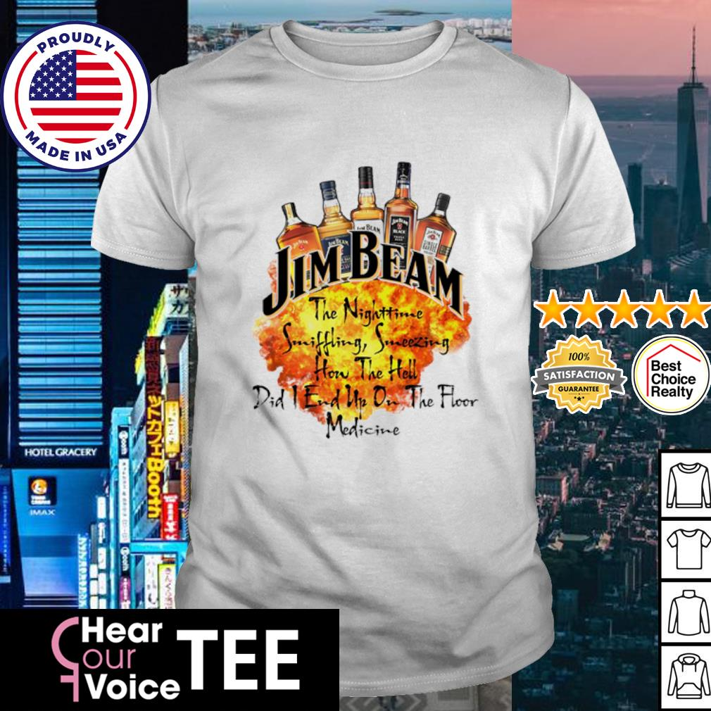 Jim beam the nighttime sniffling sneezing how the hell did i end un on the floor medicine shirt