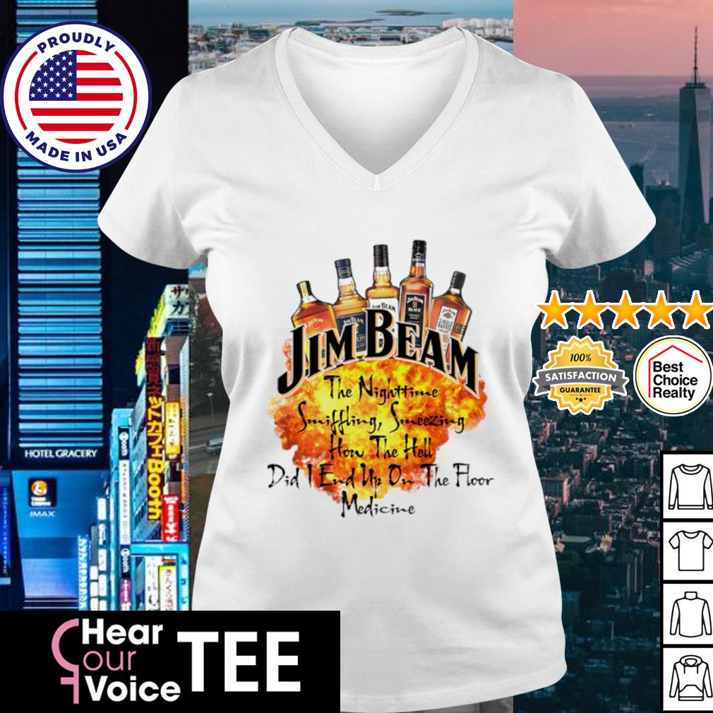 Jim beam the nighttime sniffling sneezing how the hell did i end un on the floor medicine s v-neck t-shirt