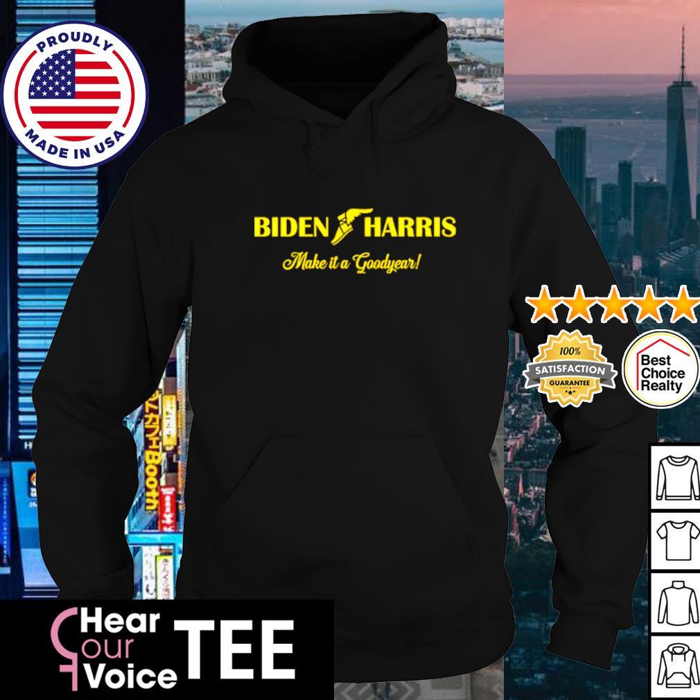 Joe Biden harris make it a goodyear s hoodie