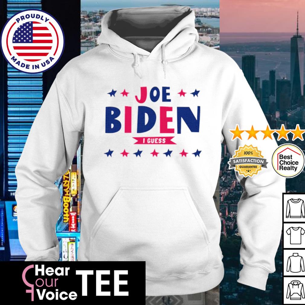Joe Biden I guess s hoodie