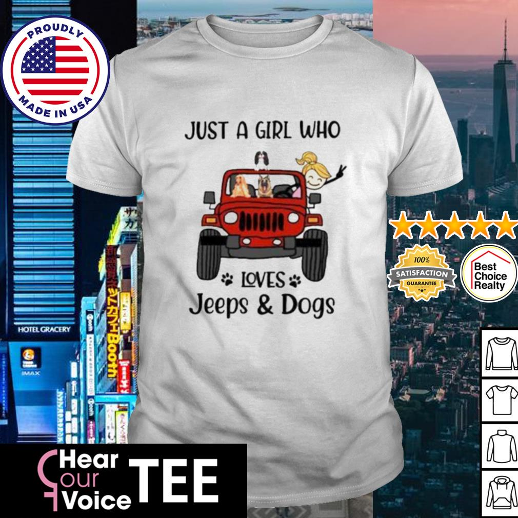 Just a girl who loves Jeeps and Dogs shirt