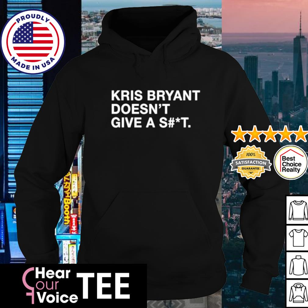 Kris Bryant doesn't give a shit s hoodie