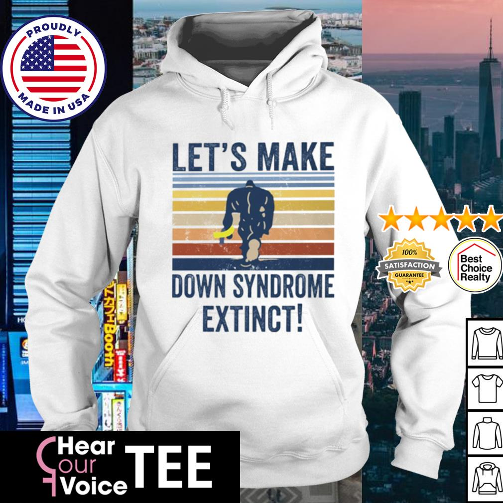Let's make down syndrome extinct Bigfoot vintage s hoodie