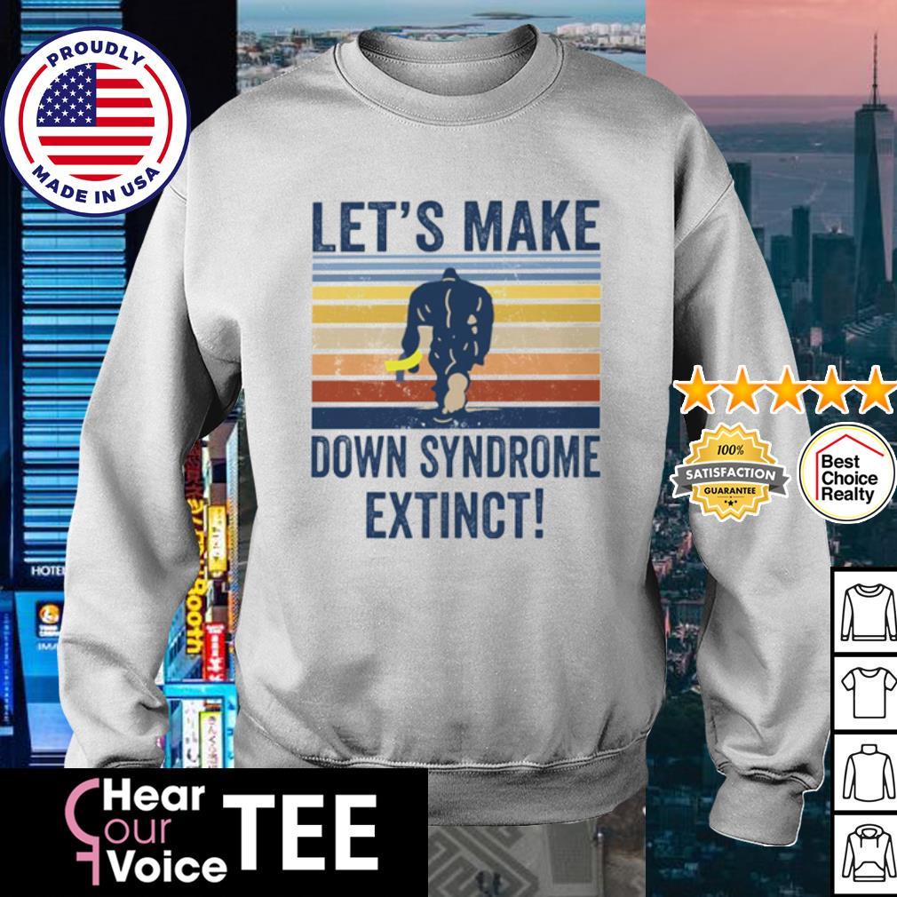 Let's make down syndrome extinct Bigfoot vintage s sweater