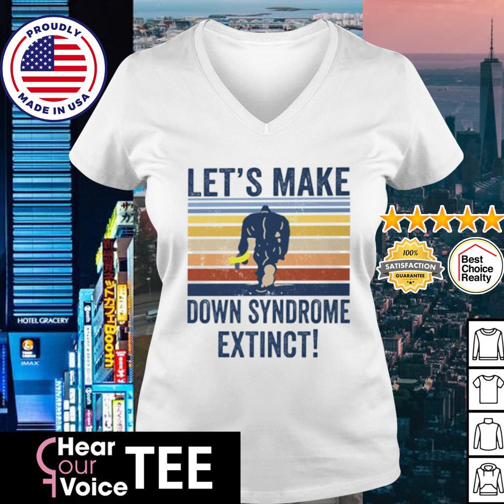 Let's make down syndrome extinct Bigfoot vintage s v-neck t-shirt