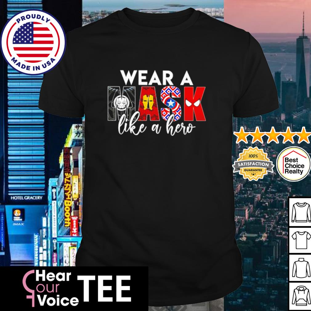 Marvel Wear a mask like a hero shirt