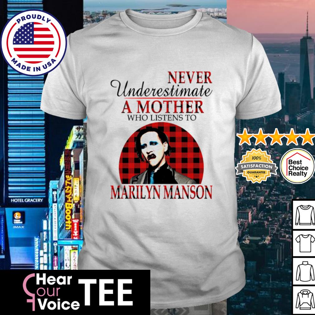 Never underestimate a mother who listens to Marilyn Manson shirt