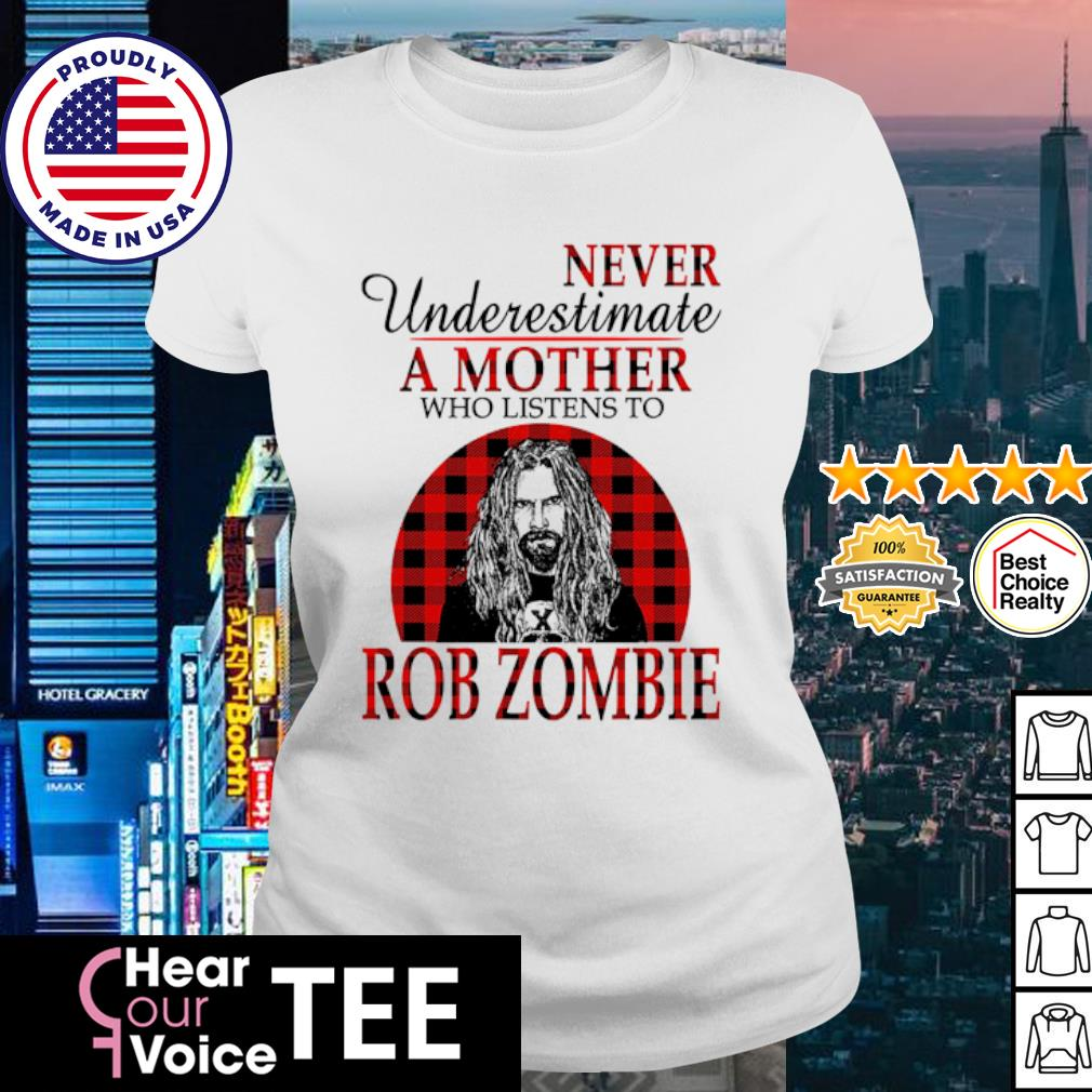 Never underestimate a mother who listens to Rob Zombie s ladies tee