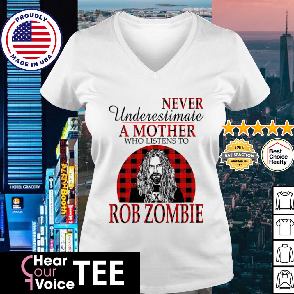 Never underestimate a mother who listens to Rob Zombie s v-neck t-shirt