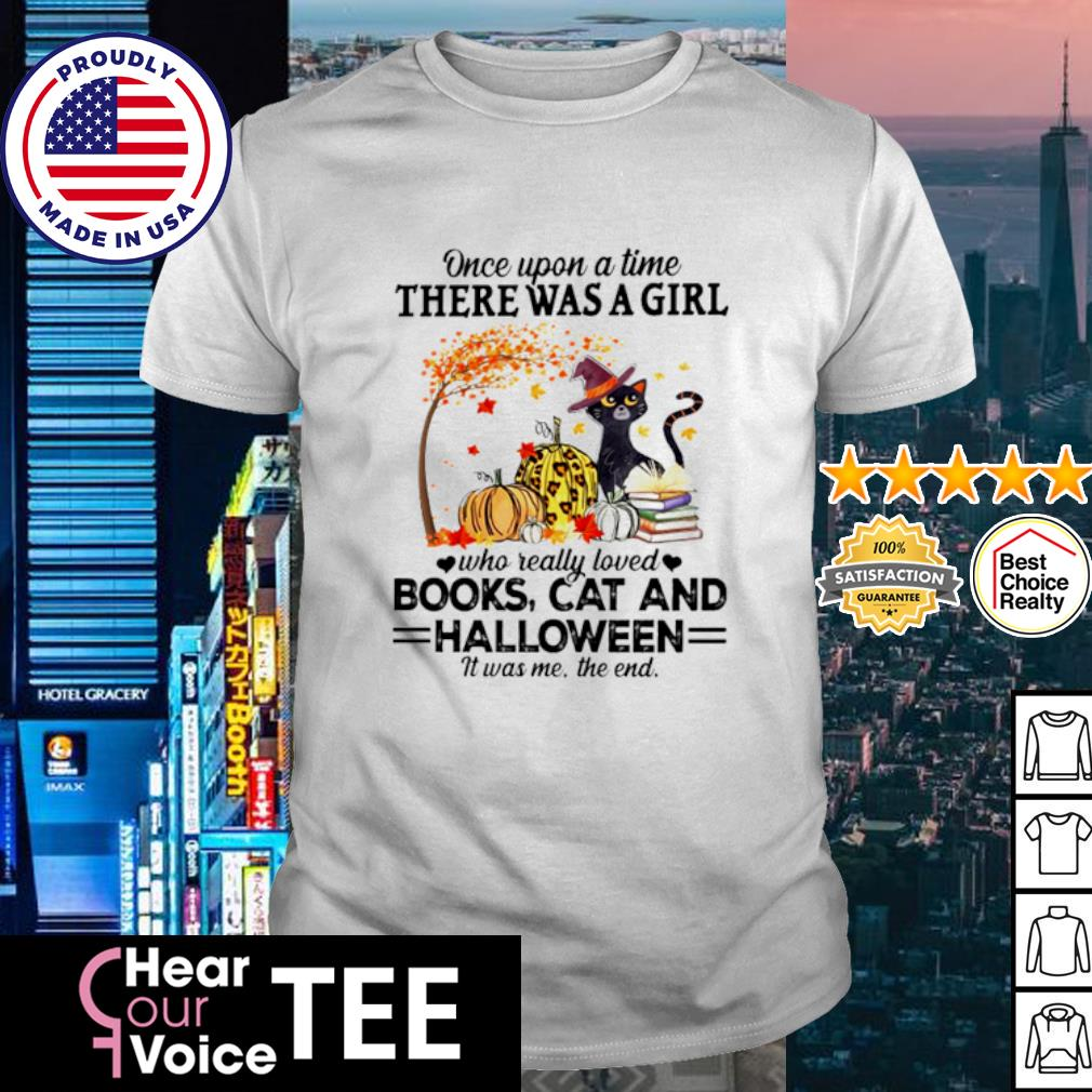 Once upon a time there was a Girl who really loved Books Cat and Halloween shirt