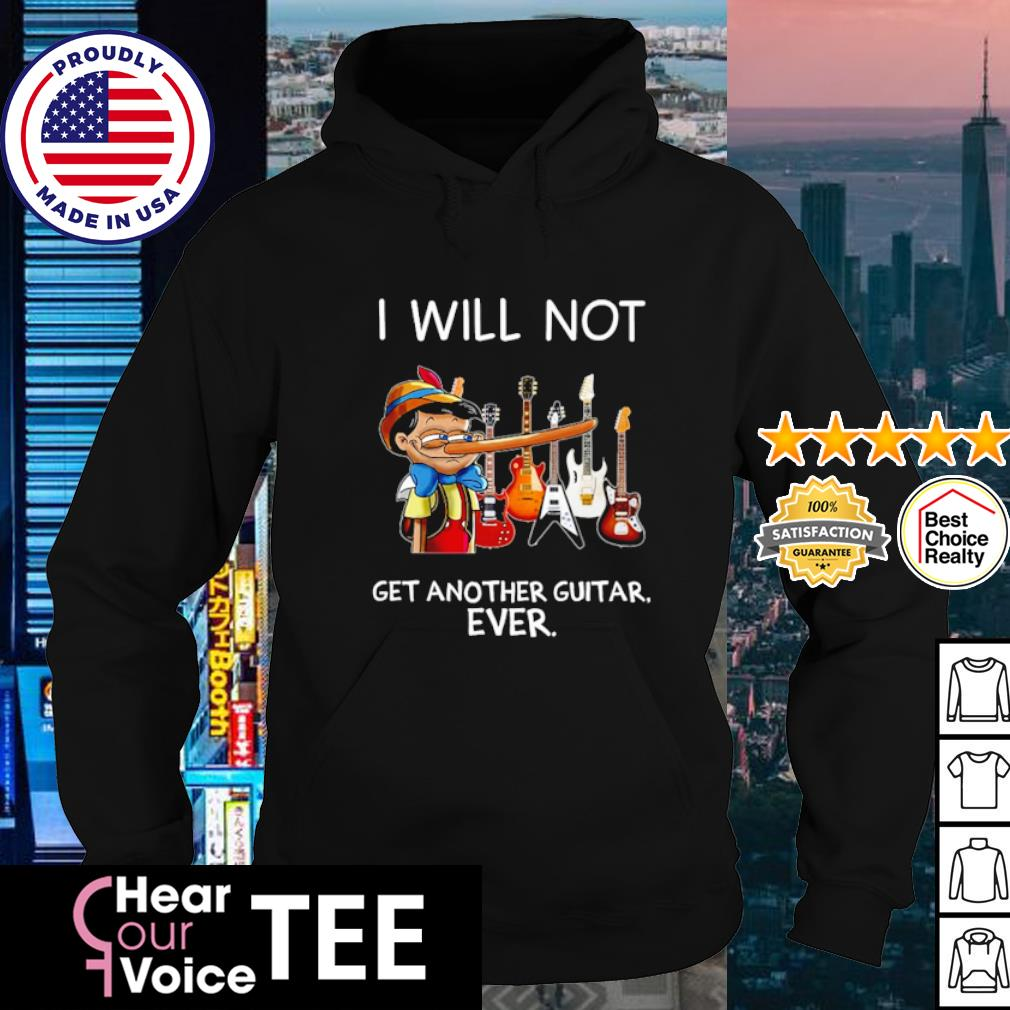 Pinocchio I will not get another Guitar ever s hoodie