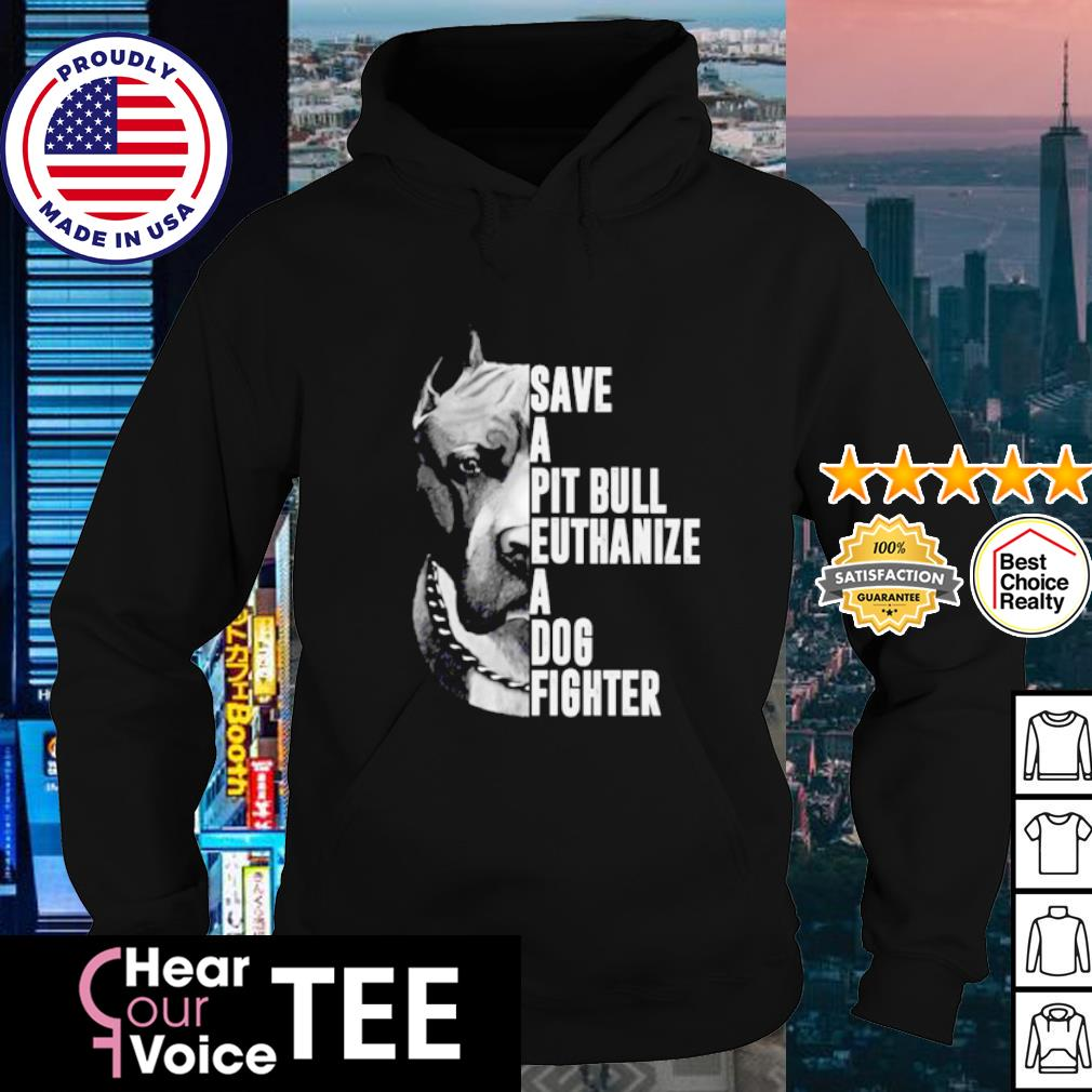 Pitbull dog Save a Pit Bull euthanize a dog fighter s hoodie