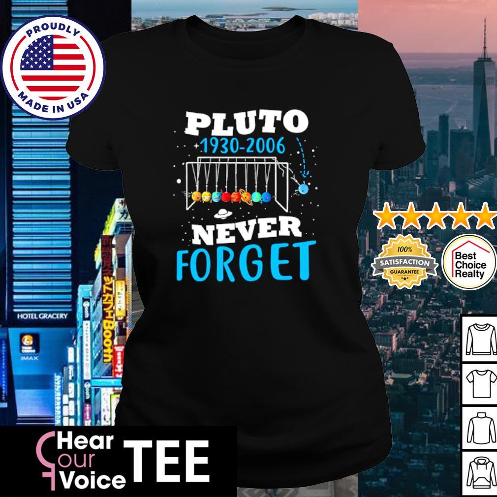 Pluto 1930-2006 never forget s ladies tee