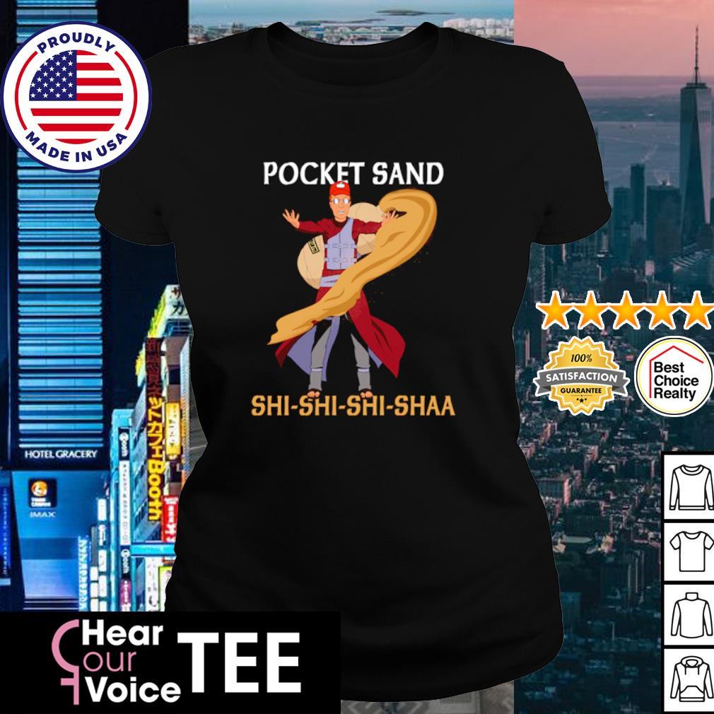 Pocket sand shi shi shi shaa Gaara s ladies tee