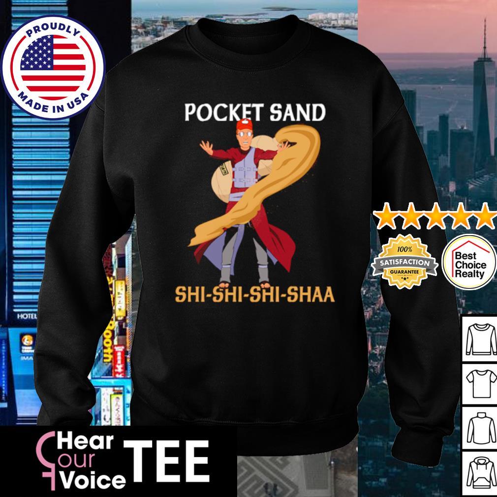 Pocket sand shi shi shi shaa Gaara s sweater
