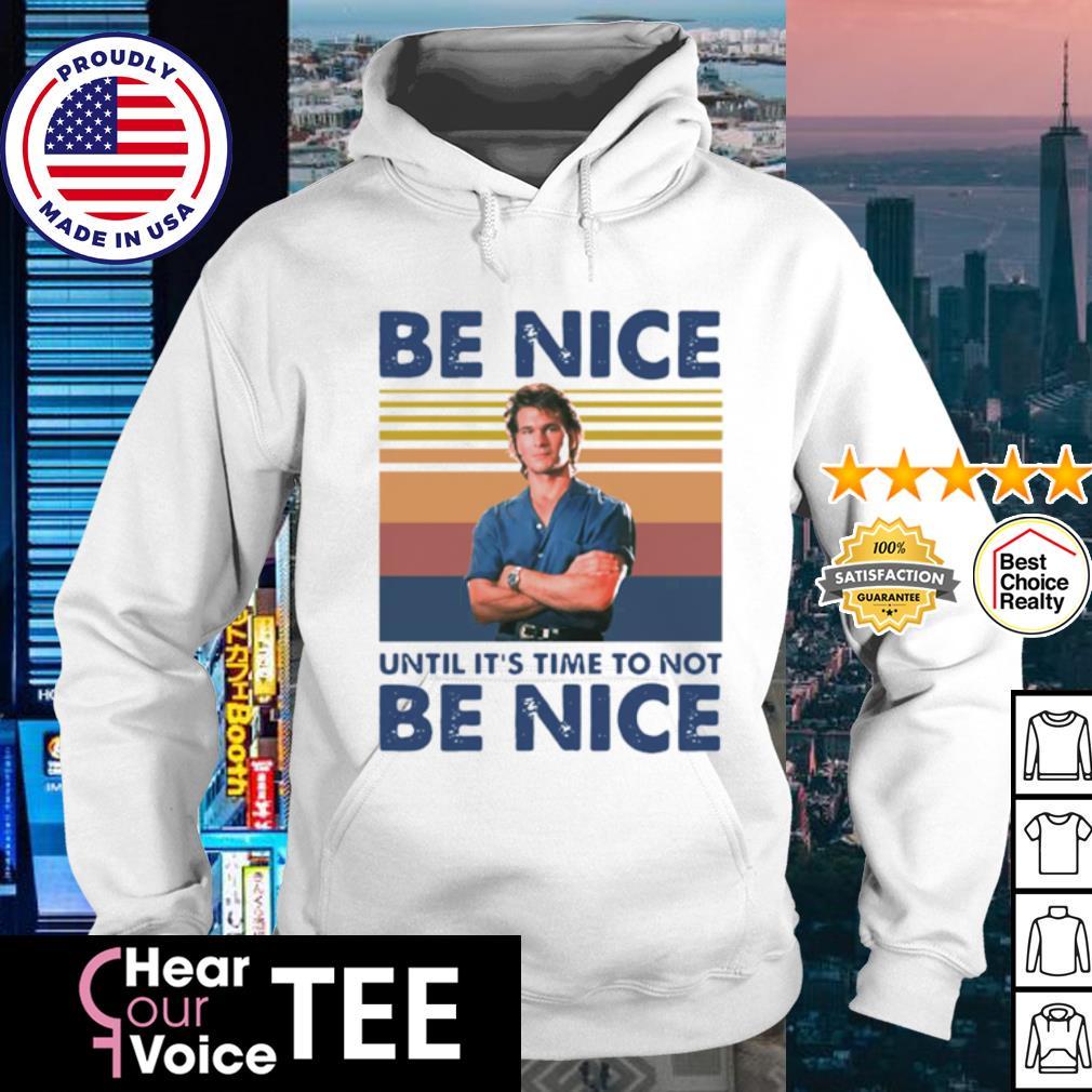 Roadhouse Dalton Swayze be nice until it's time to not be nice vintage s hoodie