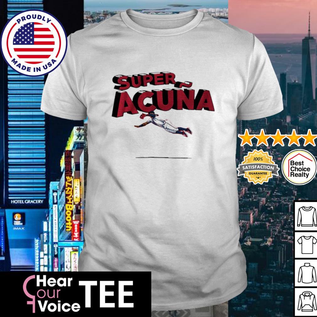 Ronald Acuna Jr. Atlanta Braves Super Acuna shirt
