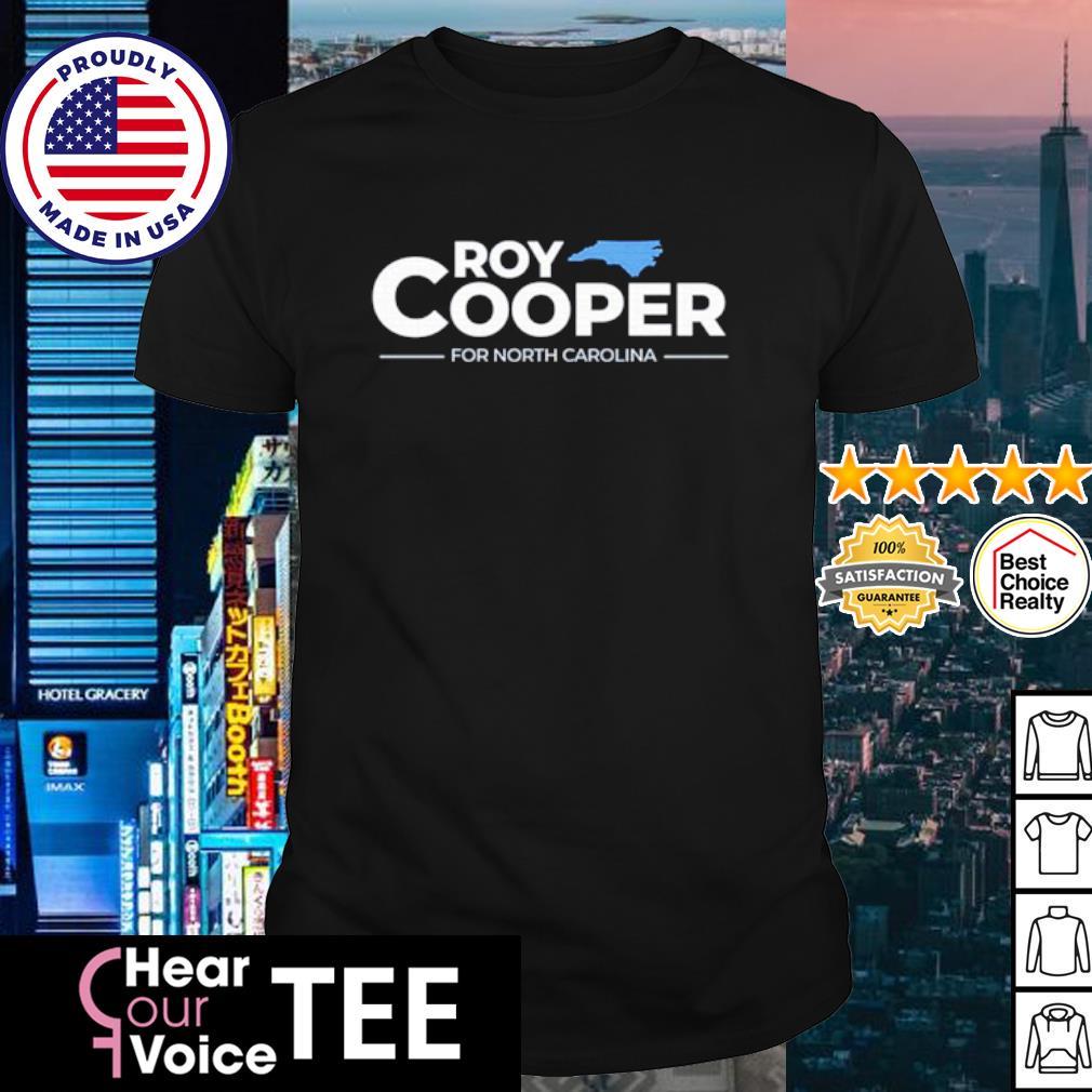 Roy Cooper for North Carolina shirt