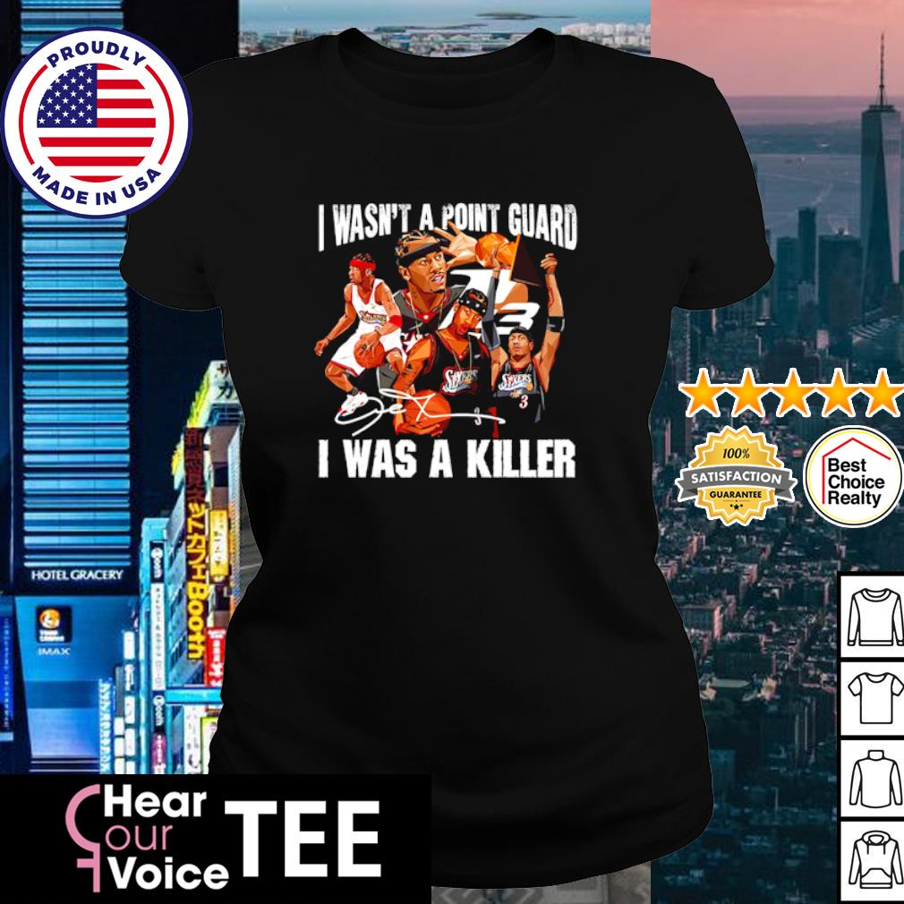 Sixers 3 I wasn't a point guard I was a killer signature s ladies tee