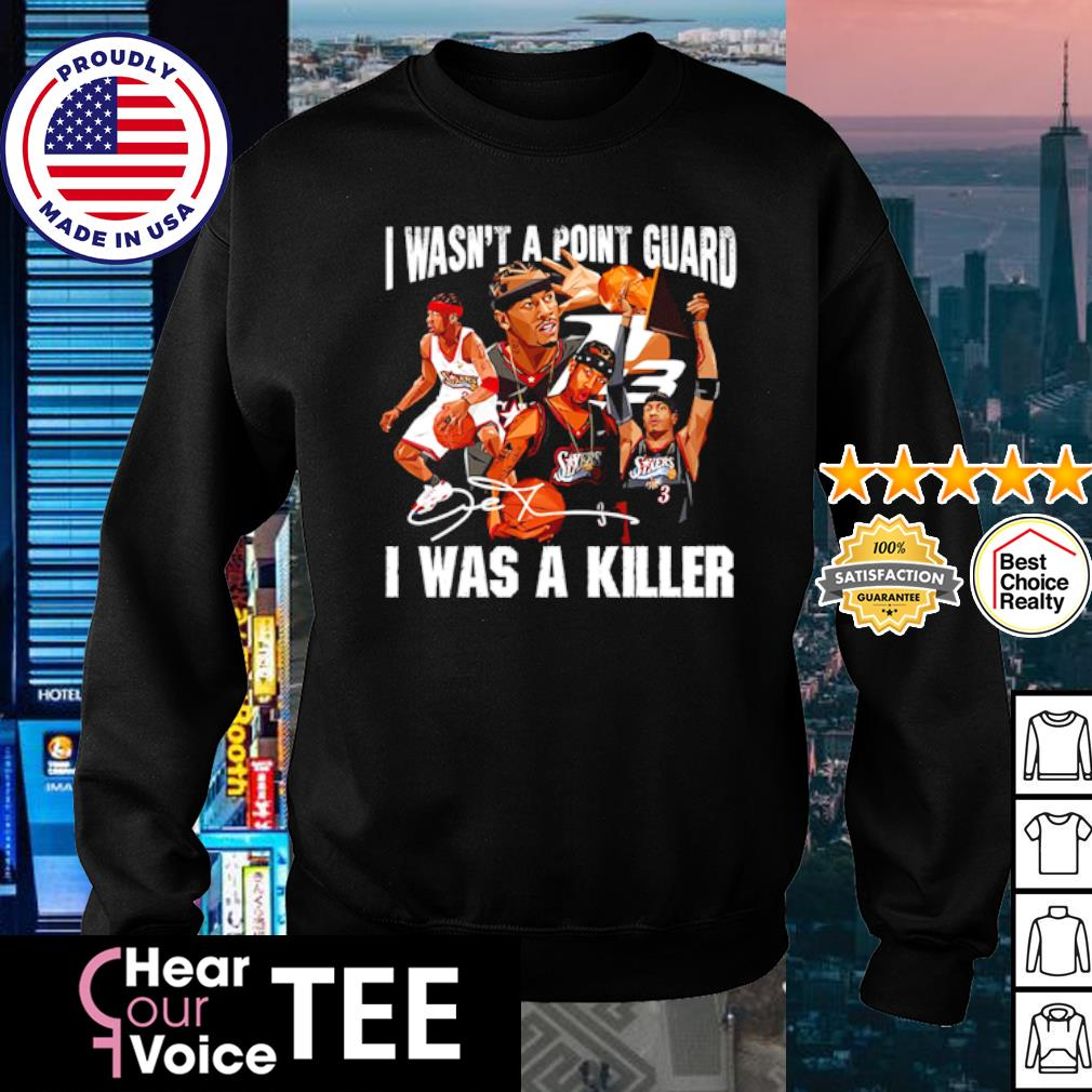 Sixers 3 I wasn't a point guard I was a killer signature s sweater