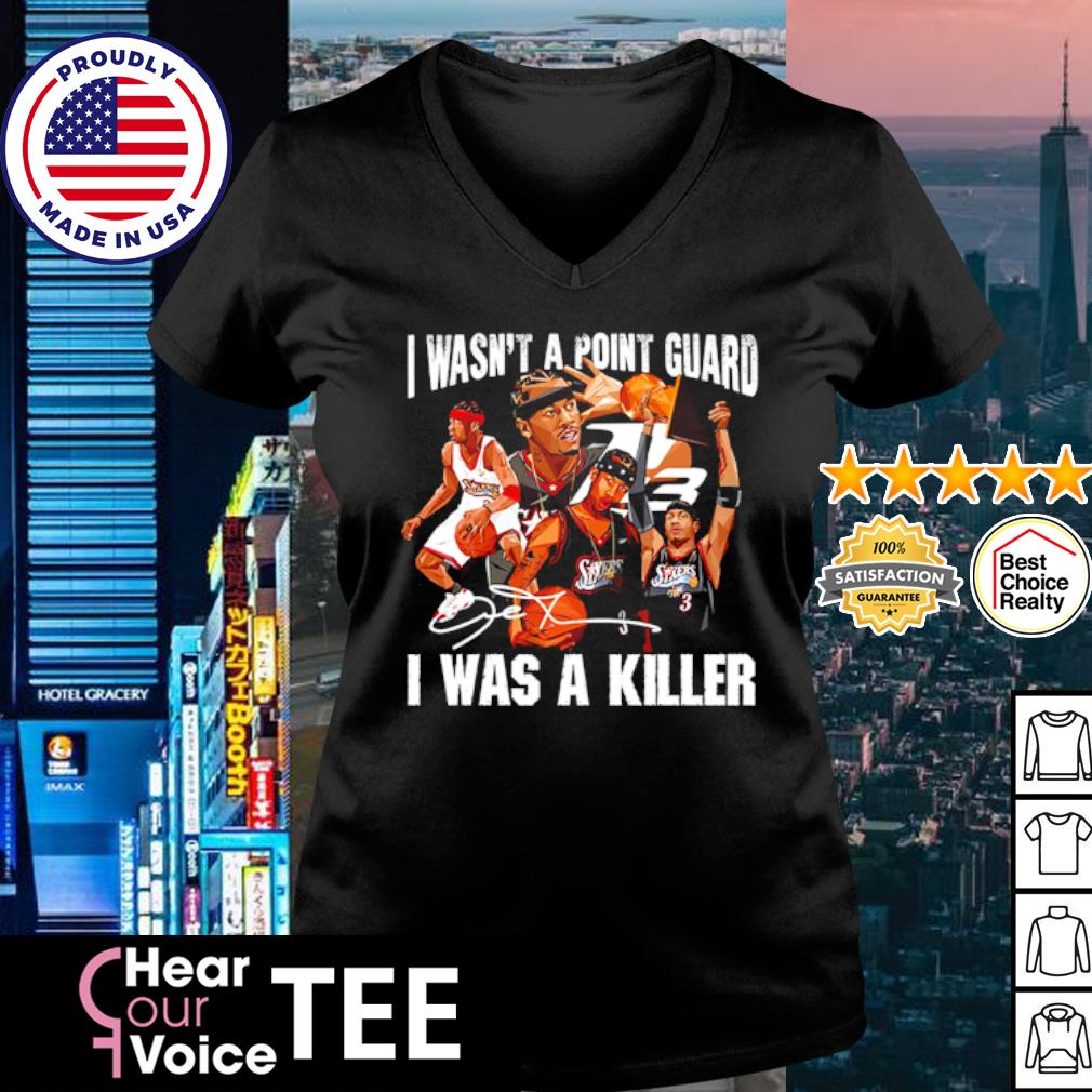 Sixers 3 I wasn't a point guard I was a killer signature s v-neck t-shirt