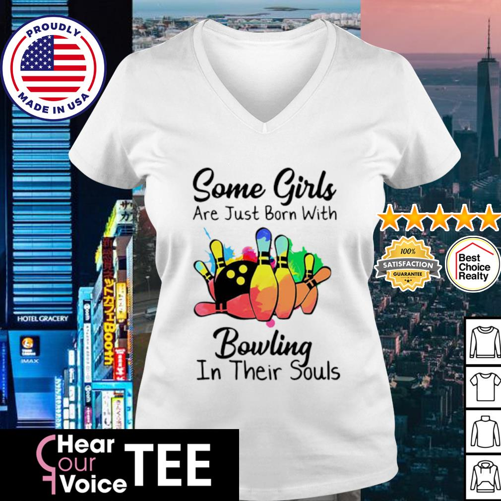 Some girls are just born with Bowling in their souls s v-neck t-shirt