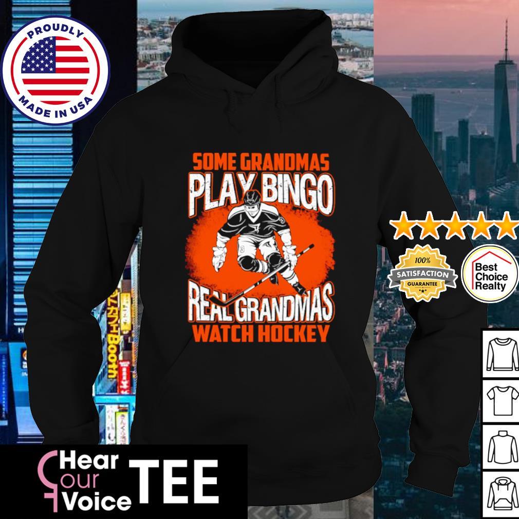 Some grandmas play bingo real grandmas watch Hockey s hoodie