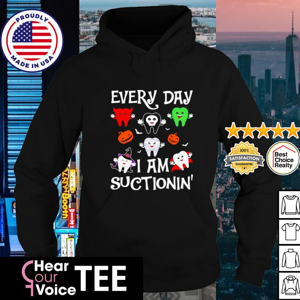 Teeth everyday I'm suctioning' Halloween s hoodie