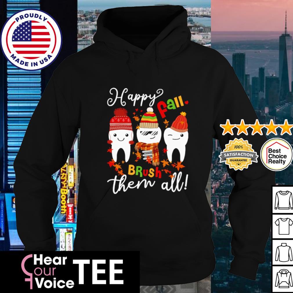 Teeth Happy fall brush them all Christmas s hoodie