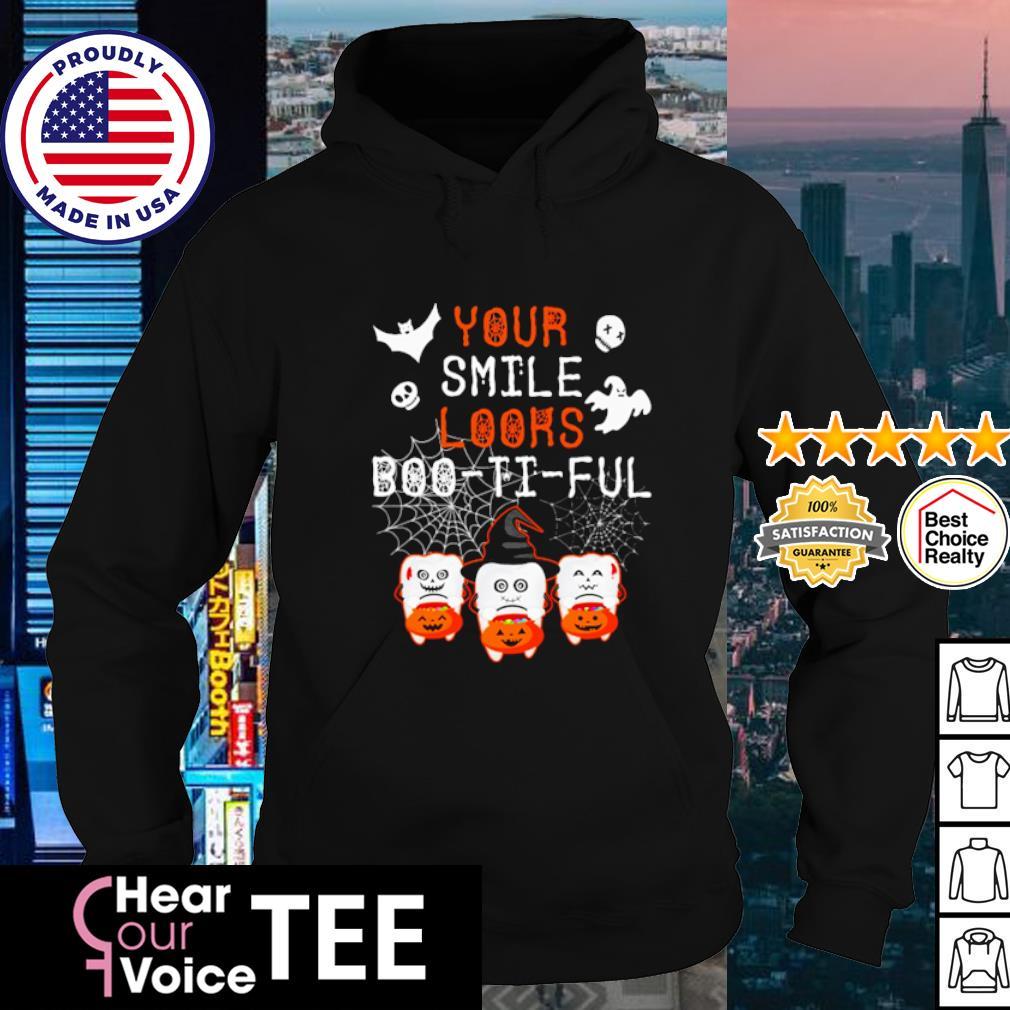 Teeth your smile loors Boo ti ful Halloween s hoodie