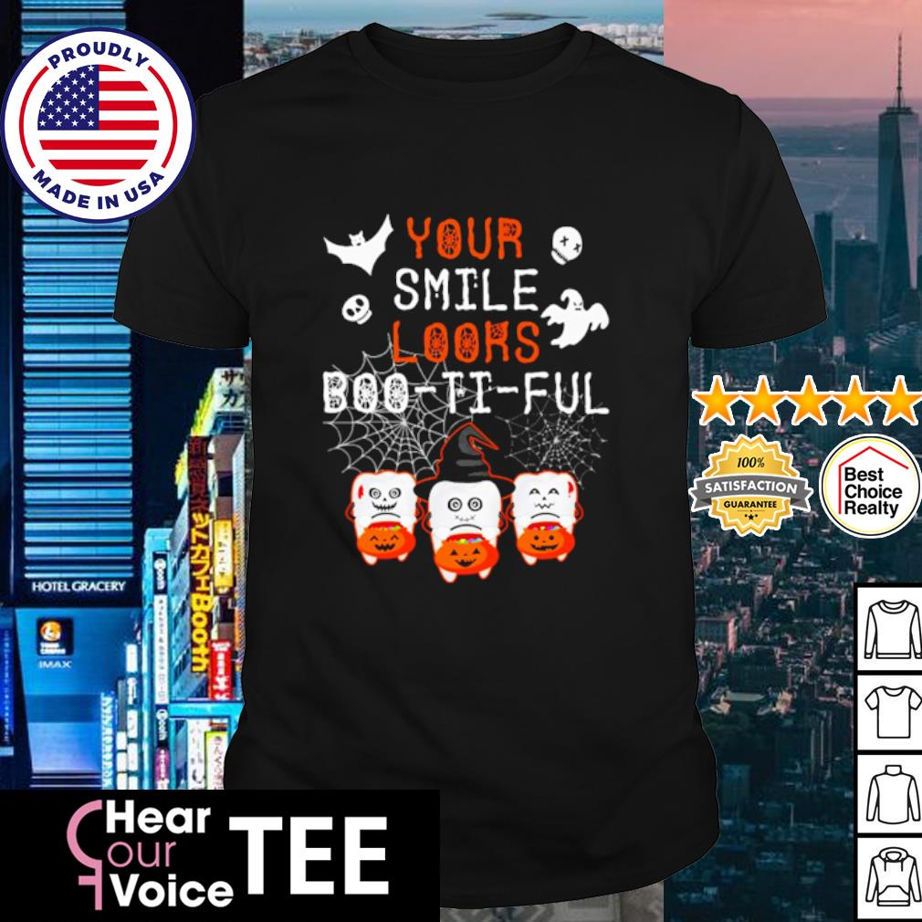 Teeth your smile loors Boo ti ful Halloween shirt