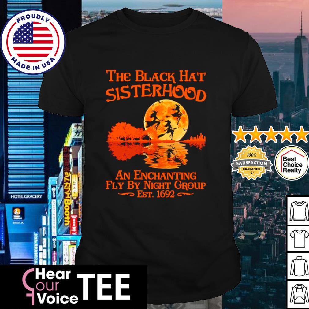 The black hat sisterhood an enchanting fly by night group est 1692 shirt