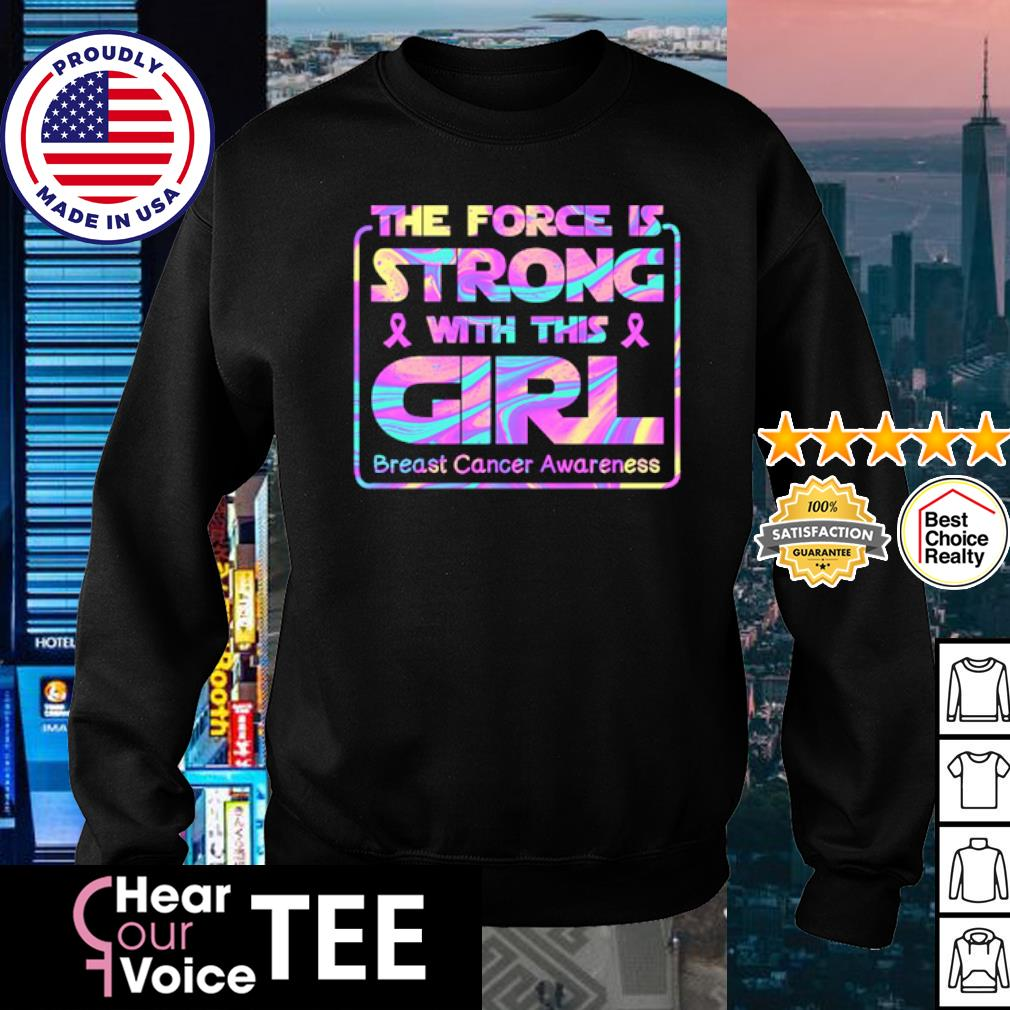The force is strong with this girl breast cancer awareness s sweater