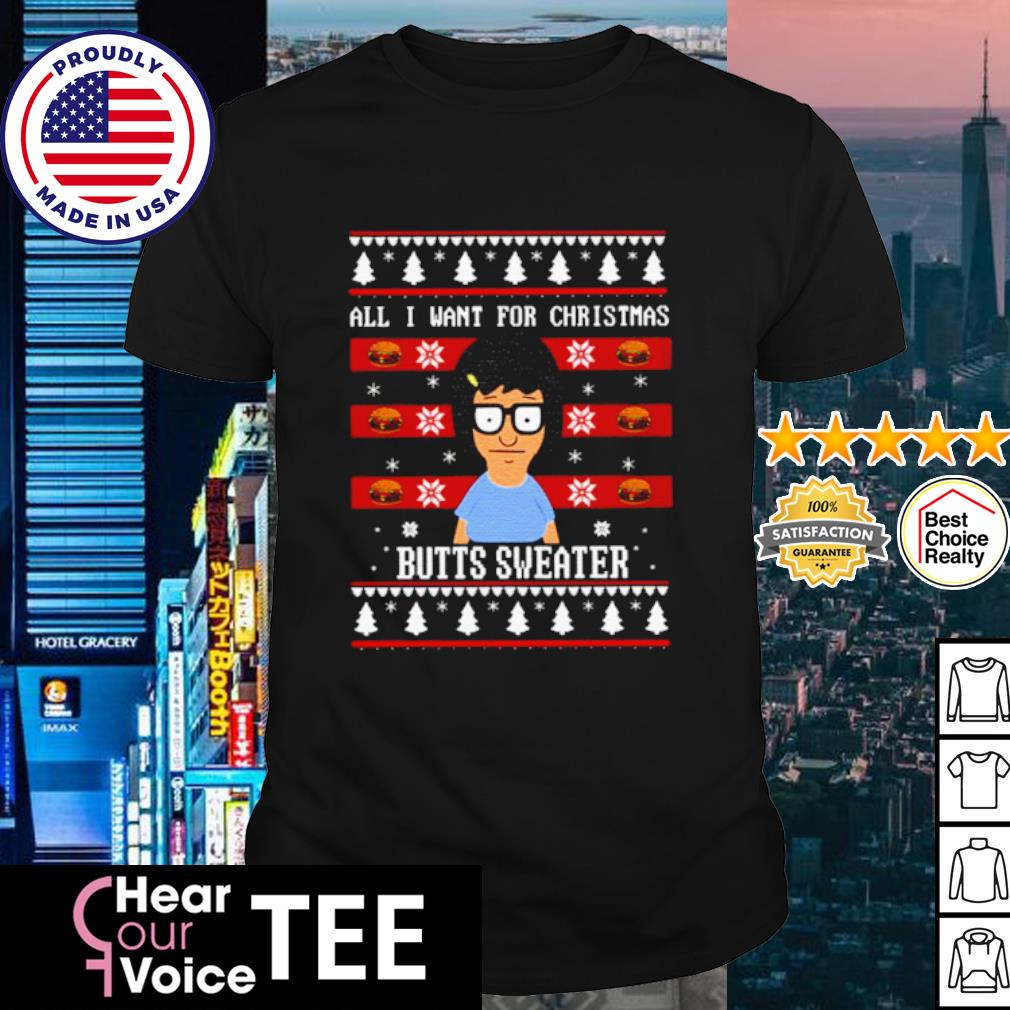 Tina All I want for Christmas is butts shirt