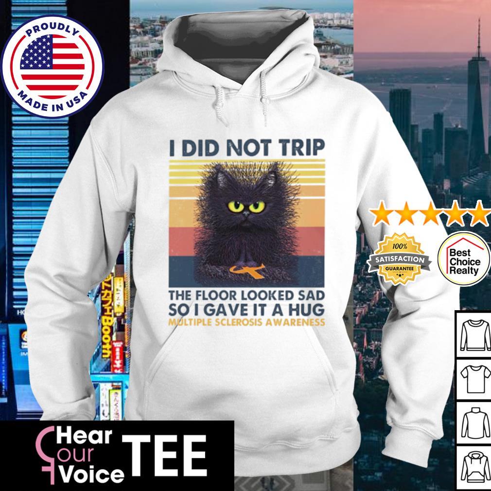 Black Cat I did not trip the floor looked sad so I gave it a hug multiple sclerosis awareness vintage s hoodie