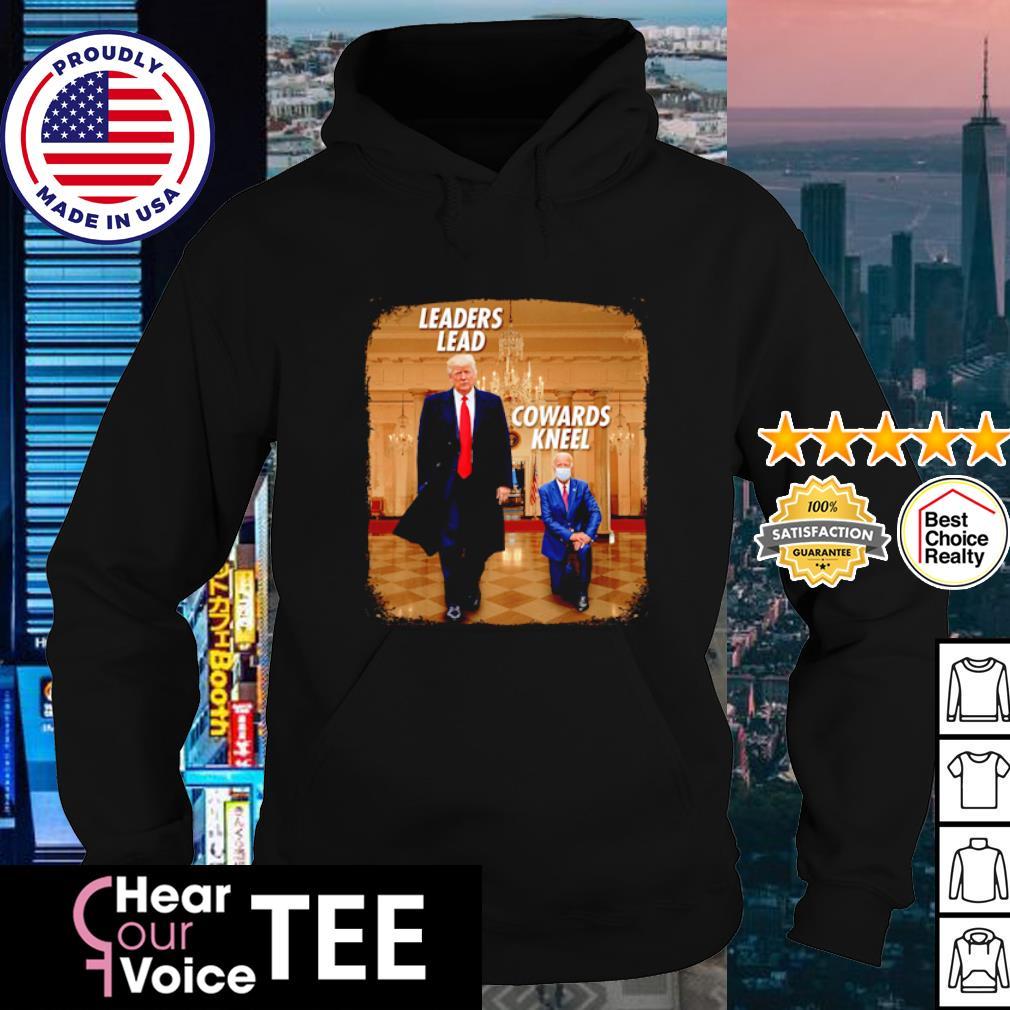 Leaders lead Cowards kneel s hoodie