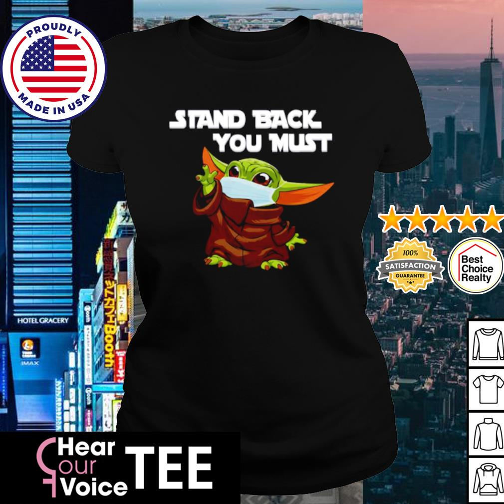 Baby Yoda Stand Back You Must s ladies-tee