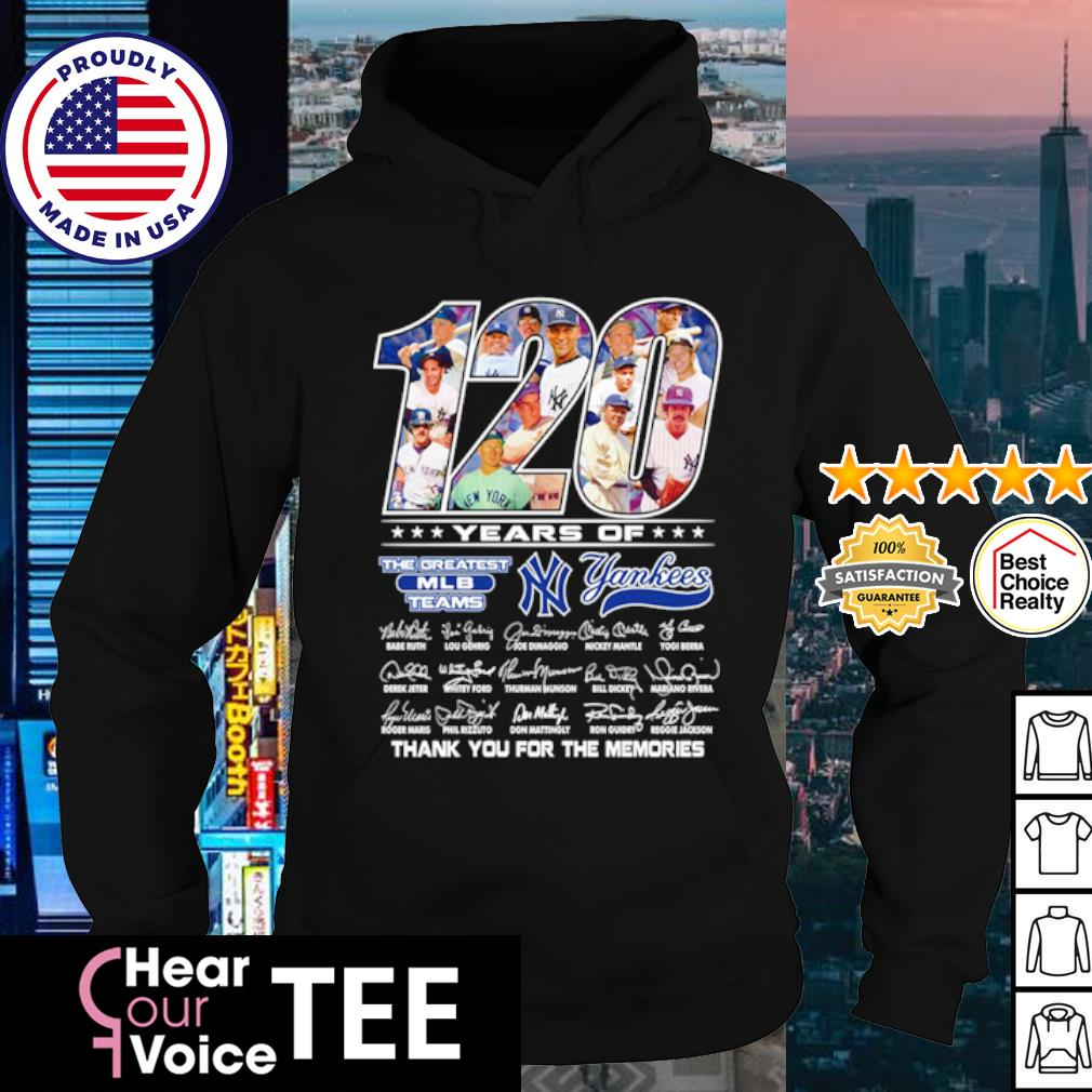 120 years of The greatest MLB teams New York Yankees thank you for the memories s hoodie